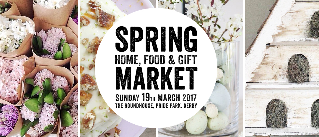 spring home food and gift market derbyshire event roundhouse march 2017